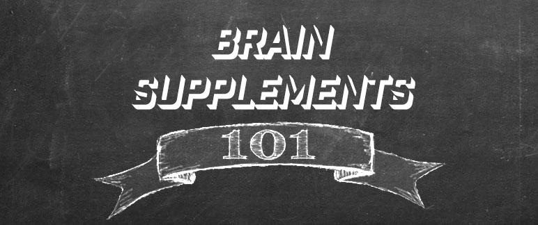 Brain Supplements 101