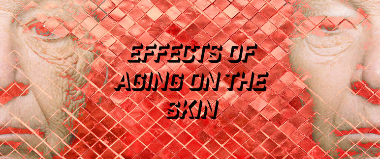 The Effects of Aging on the Skin