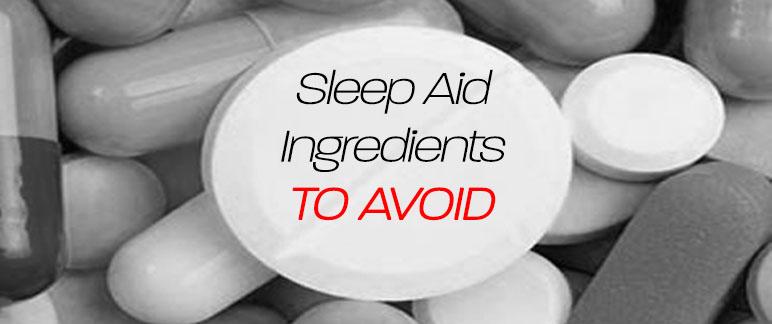 Sleep Aid Ingredients to Avoid
