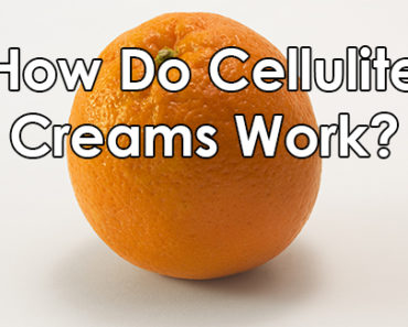 How Do Cellulite Creams Work