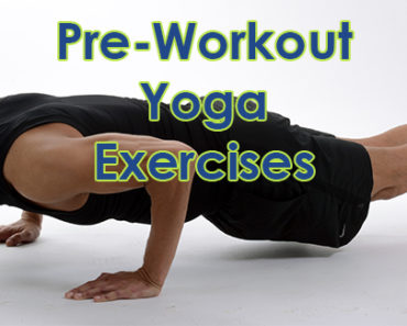 Pre-Yoga Workout Exercises