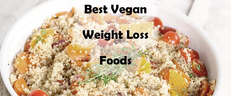Best Vegan Weight Loss Foods