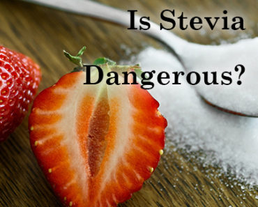 Is Stevia Dangerous
