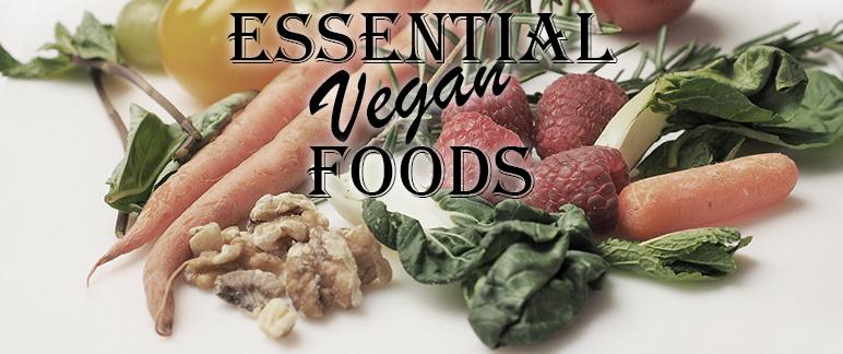 Essential Vegan Foods