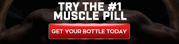 Try The #1 Muscle Pill