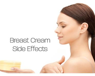 Breast Enhancement Cream Side Effects