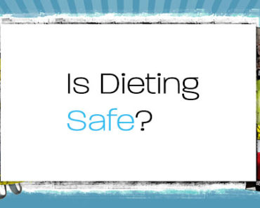Is Dieting Safe