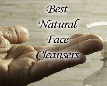 Best Natural Face Cleansers