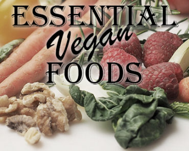 Essential Vegan Foods